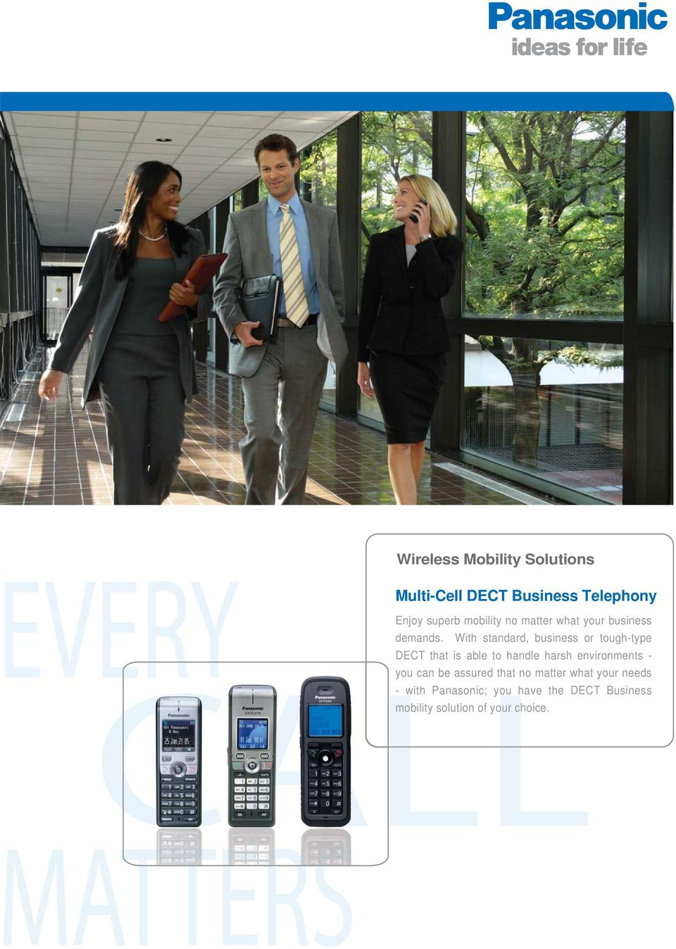 DECT Business Telephony Enjoy superb mobility no matter what your business DECT that is