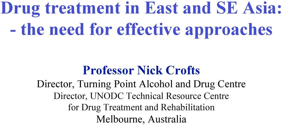 Alcohol and Drug Centre Director, UNODC Technical Resource