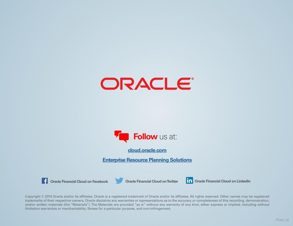 affiliates. Oracle is a registered trademark of Oracle and/or its affiliates. All rights reserved. Other names may be registered trademarks of their respective owners.