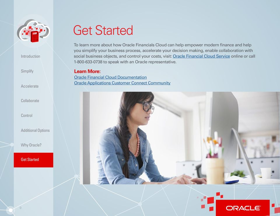 objects, and control your costs, visit: Oracle Financial Cloud Service online or call 1-800-633-0738 to speak