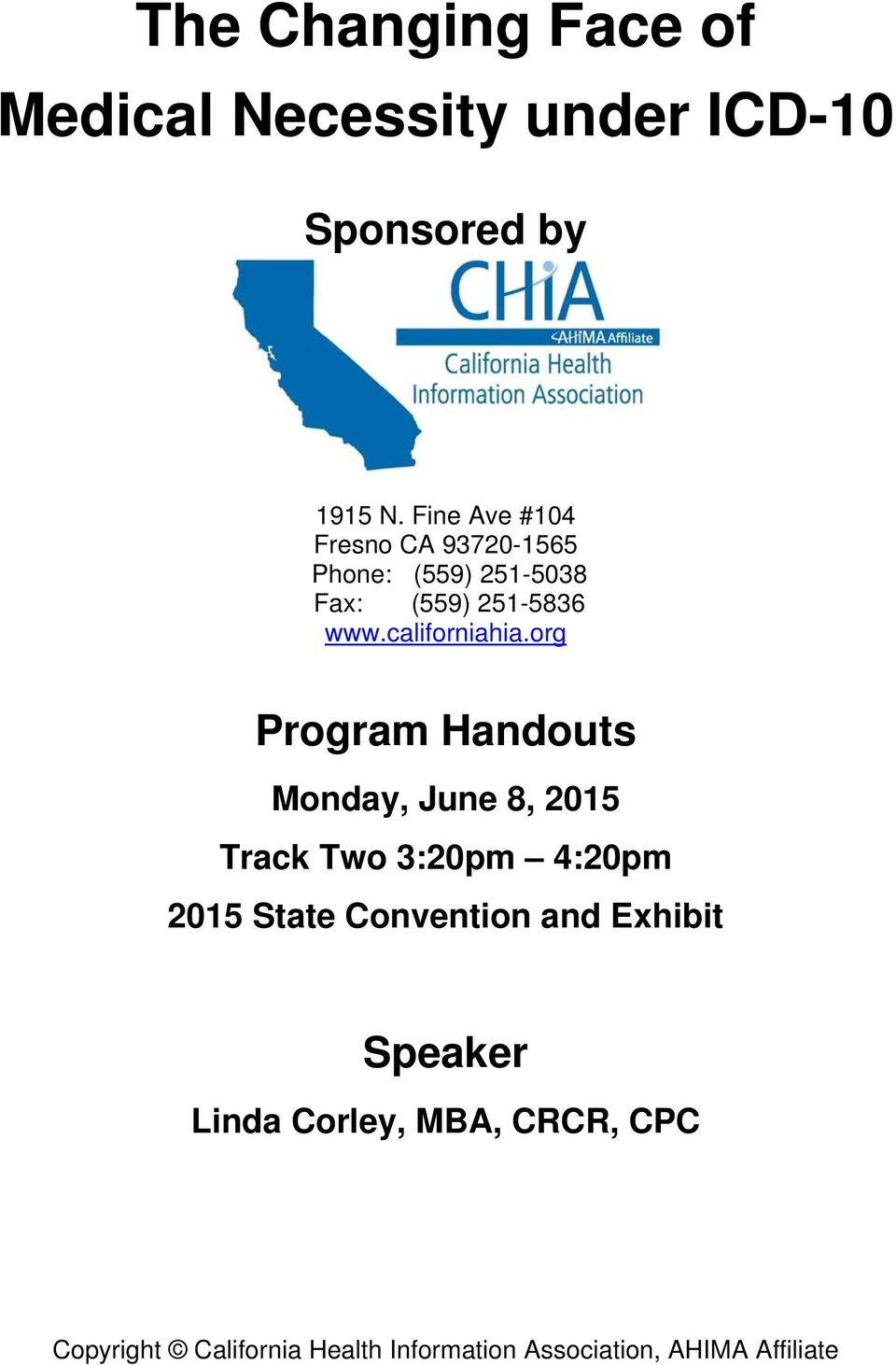 org Program Handouts Monday, June 8, 205 Track Two 3:20pm 4:20pm 205 State Convention and