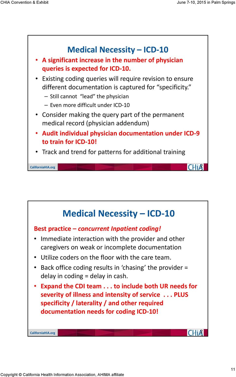 9 to train for ICD 0! Track and trend for patterns for additional training 2 Best practice concurrent Inpatient coding!