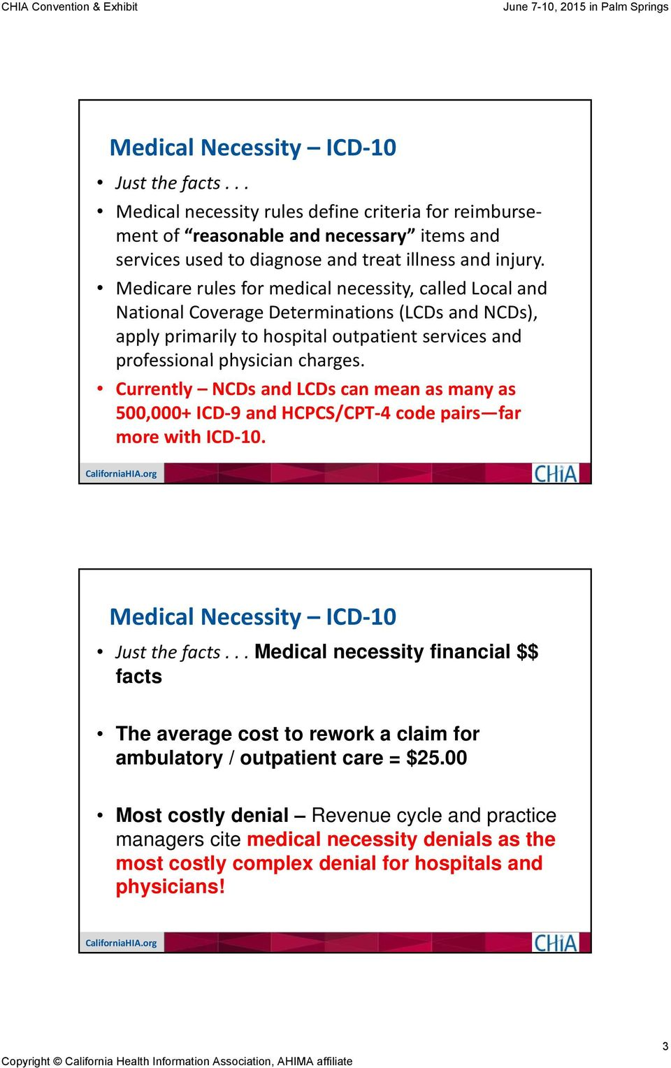 charges. Currently NCDs and LCDs can mean as many as 500,000+ ICD 9 and HCPCS/CPT 4 code pairs far more with ICD 0. Just the facts.