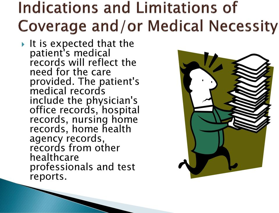 The patient's medical records include the physician's office records,