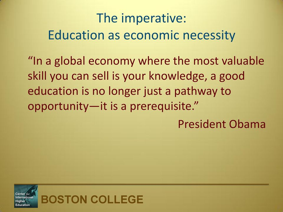 sell is your knowledge, a good education is no longer