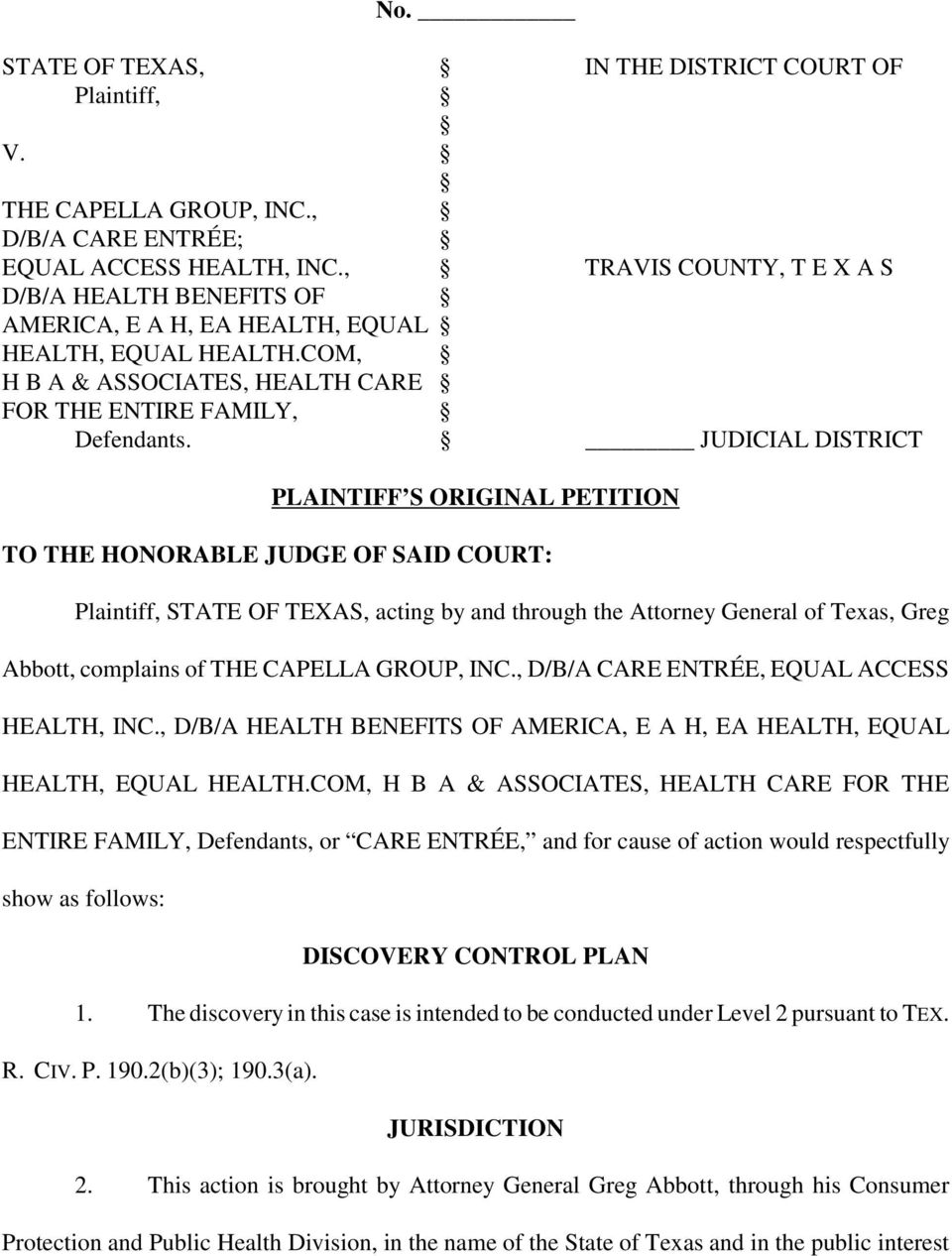 JUDICIAL DISTRICT PLAINTIFF S ORIGINAL PETITION TO THE HONORABLE JUDGE OF SAID COURT: Plaintiff, STATE OF TEXAS, acting by and through the Attorney General of Texas, Greg Abbott, complains of THE