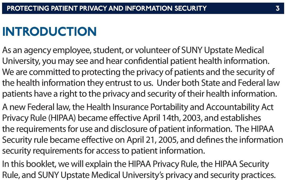 Under both State and Federal law patients have a right to the privacy and security of their health information.