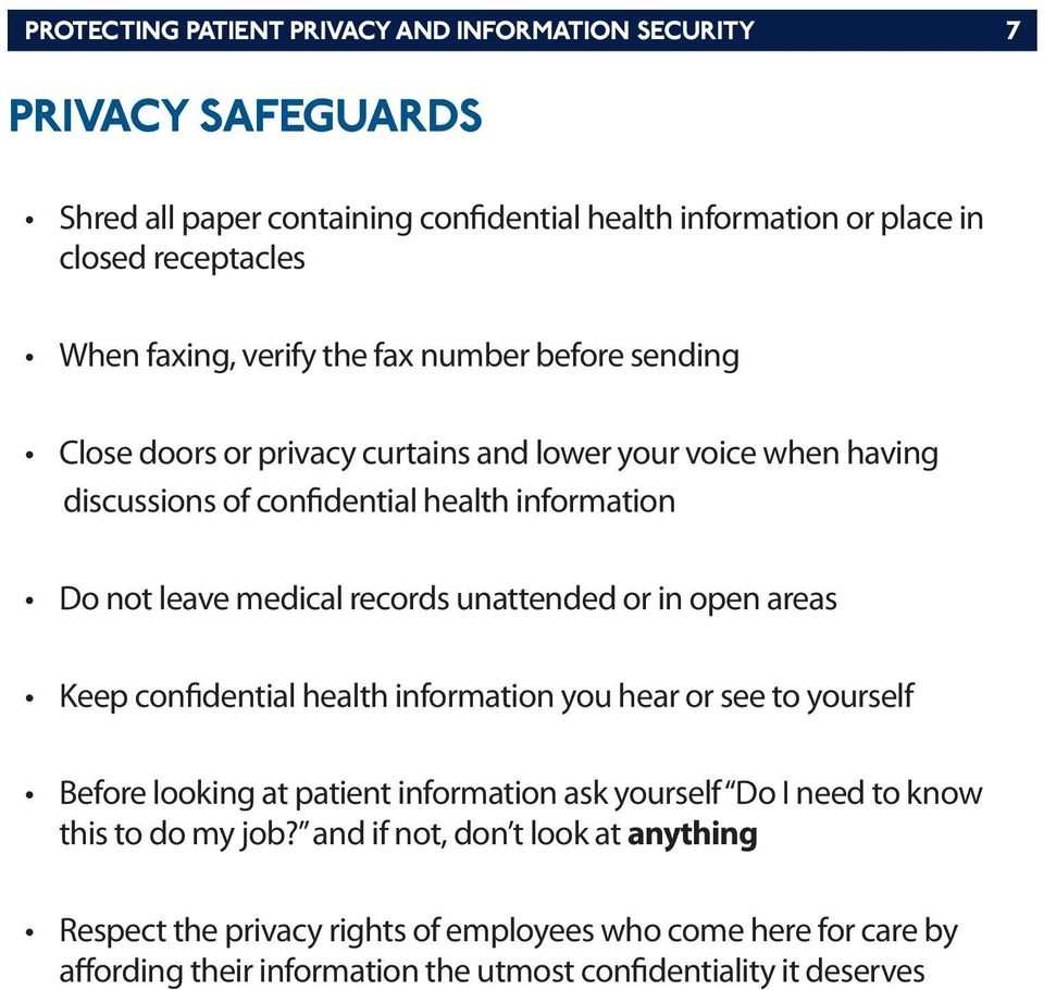 records unattended or in open areas Keep confidential health information you hear or see to yourself Before looking at patient information ask yourself Do I need to know this