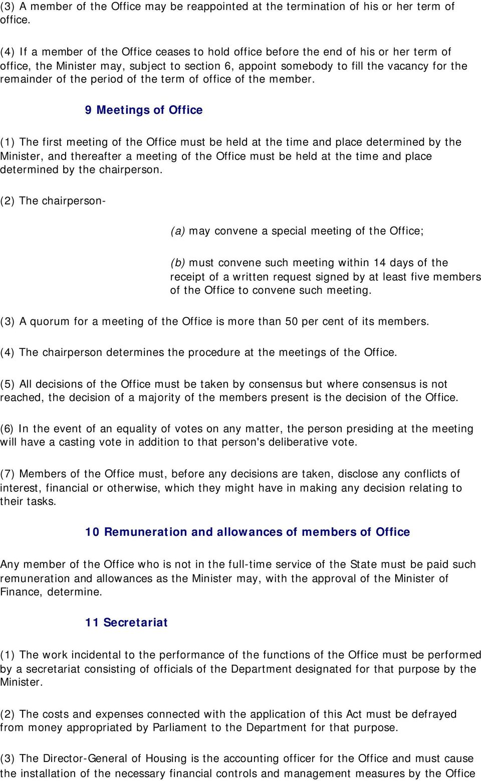 period of the term of office of the member.