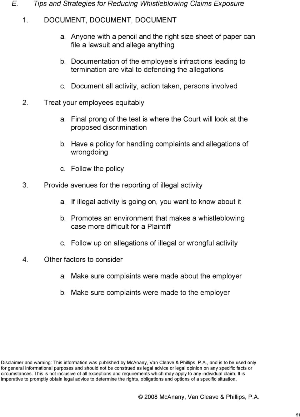 Final prong of the test is where the Court will look at the proposed discrimination b. Have a policy for handling complaints and allegations of wrongdoing c. Follow the policy 3.
