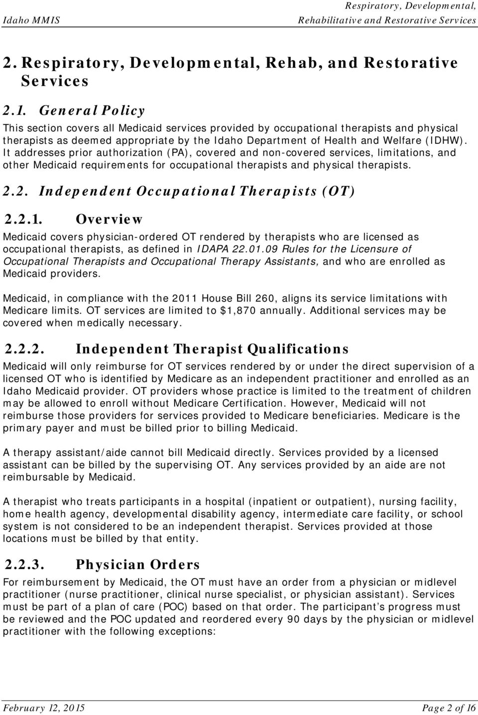 It addresses prior authorization (PA), covered and non-covered services, limitations, and other Medicaid requirements for occupational therapists and physical therapists. 2.