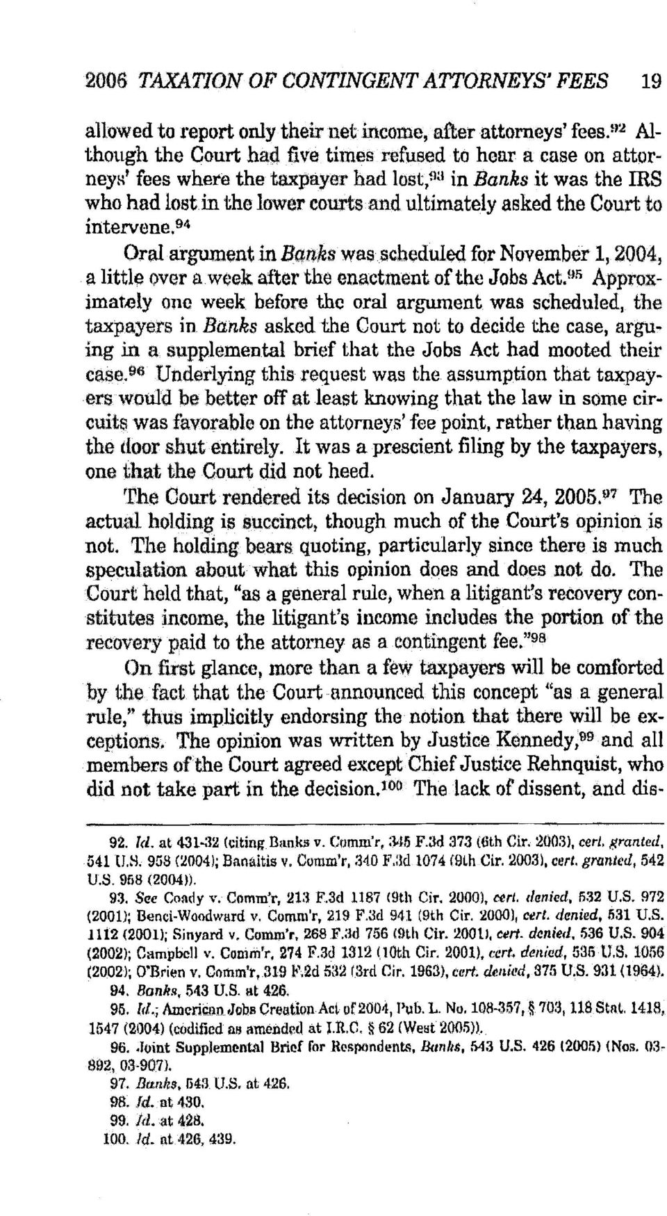Court to intervene. o4 OralargumentinBanks was$cheduled for November 1, 2004, a little over aweek after the enactment of the Jobs Act.