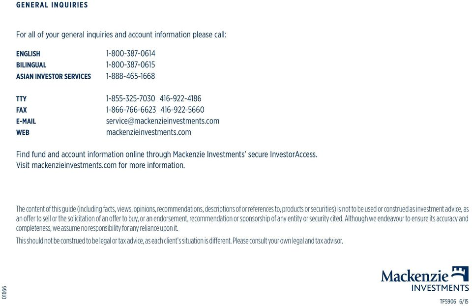 com Find fund and account information online through Mackenzie Investments secure InvestorAccess. Visit mackenzieinvestments.com for more information.