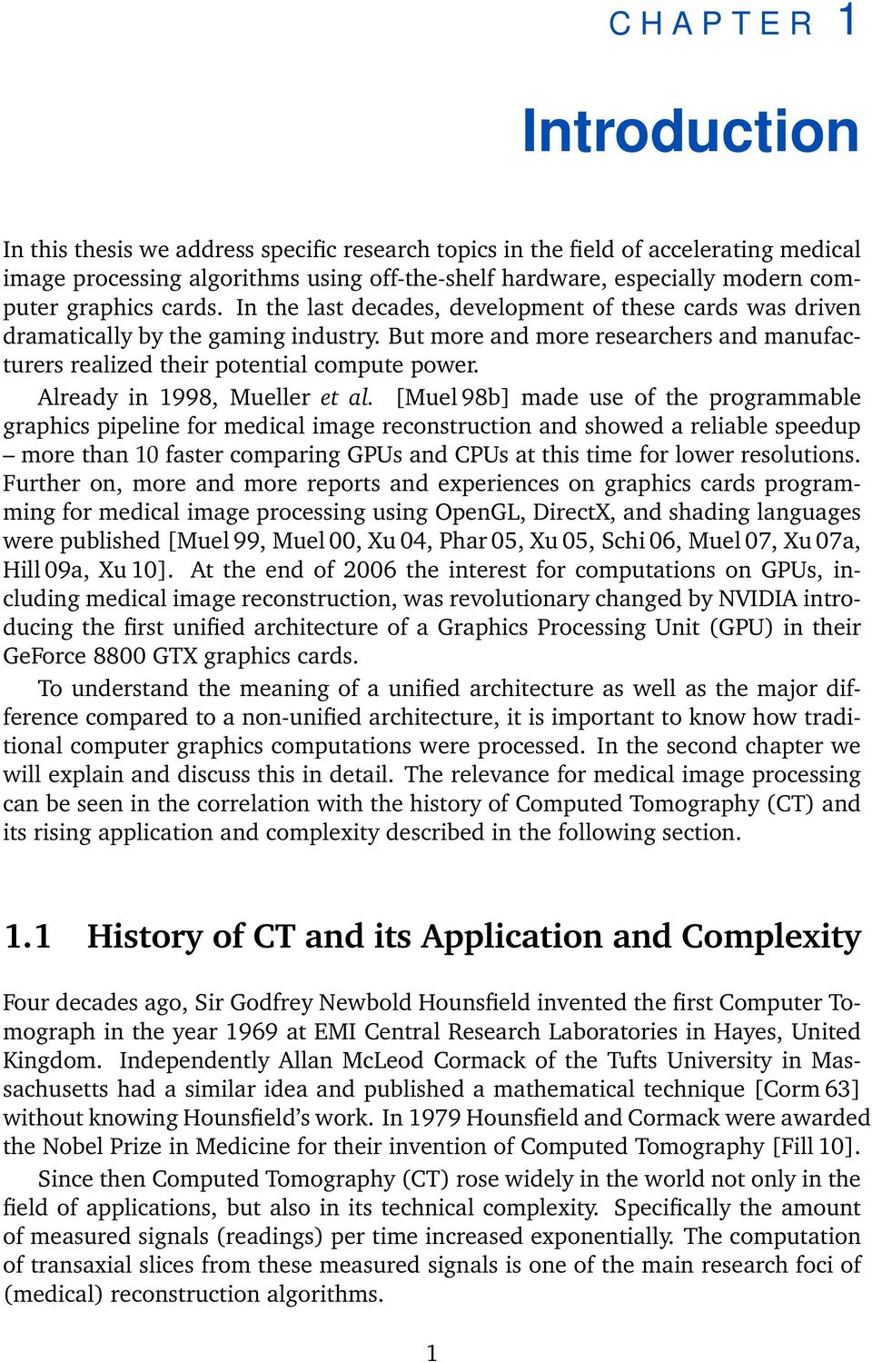 But more and more researchers and manufacturers realized their potential compute power. Already in 1998, Mueller et al.