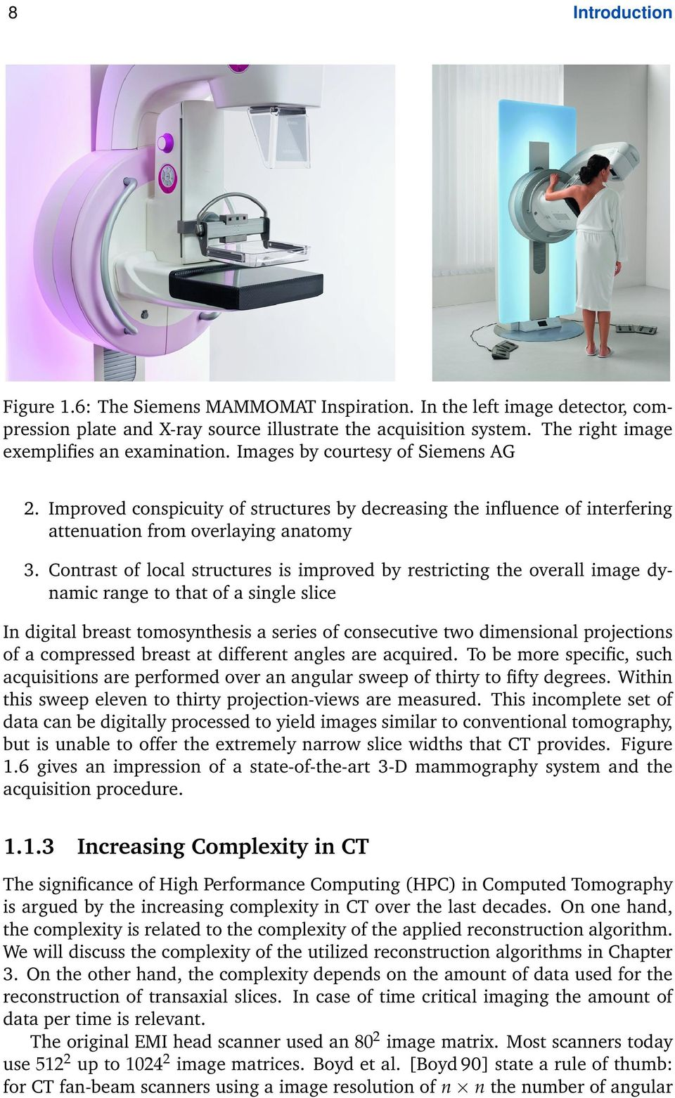 Contrast of local structures is improved by restricting the overall image dynamic range to that of a single slice In digital breast tomosynthesis a series of consecutive two dimensional proections of