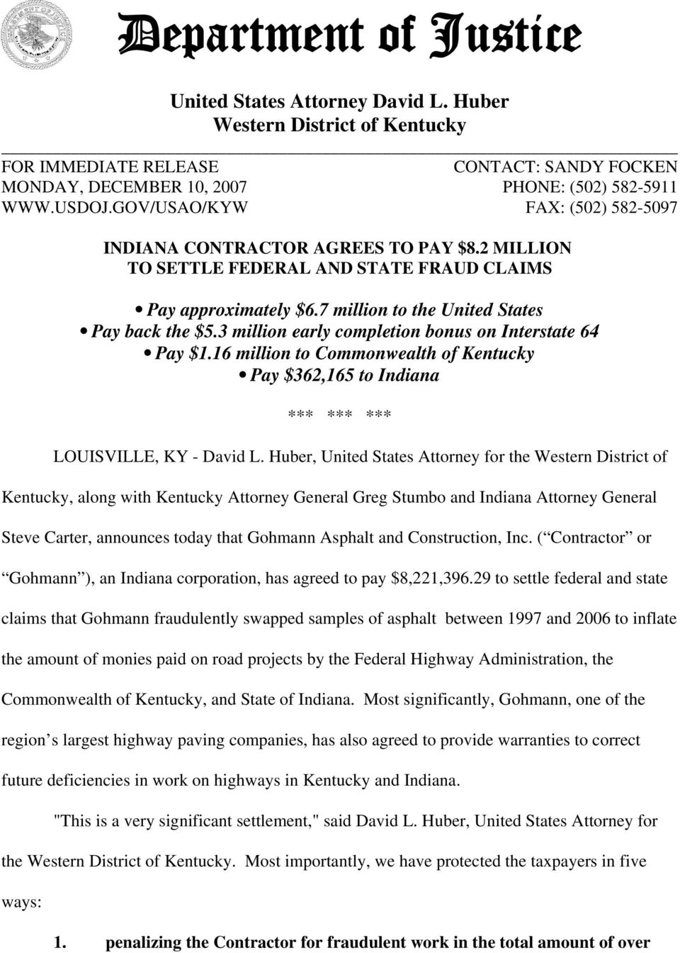 3 million early completion bonus on Interstate 64 Pay $1.16 million to Commonwealth of Kentucky Pay $362,165 to Indiana *** *** *** LOUISVILLE, KY - David L.