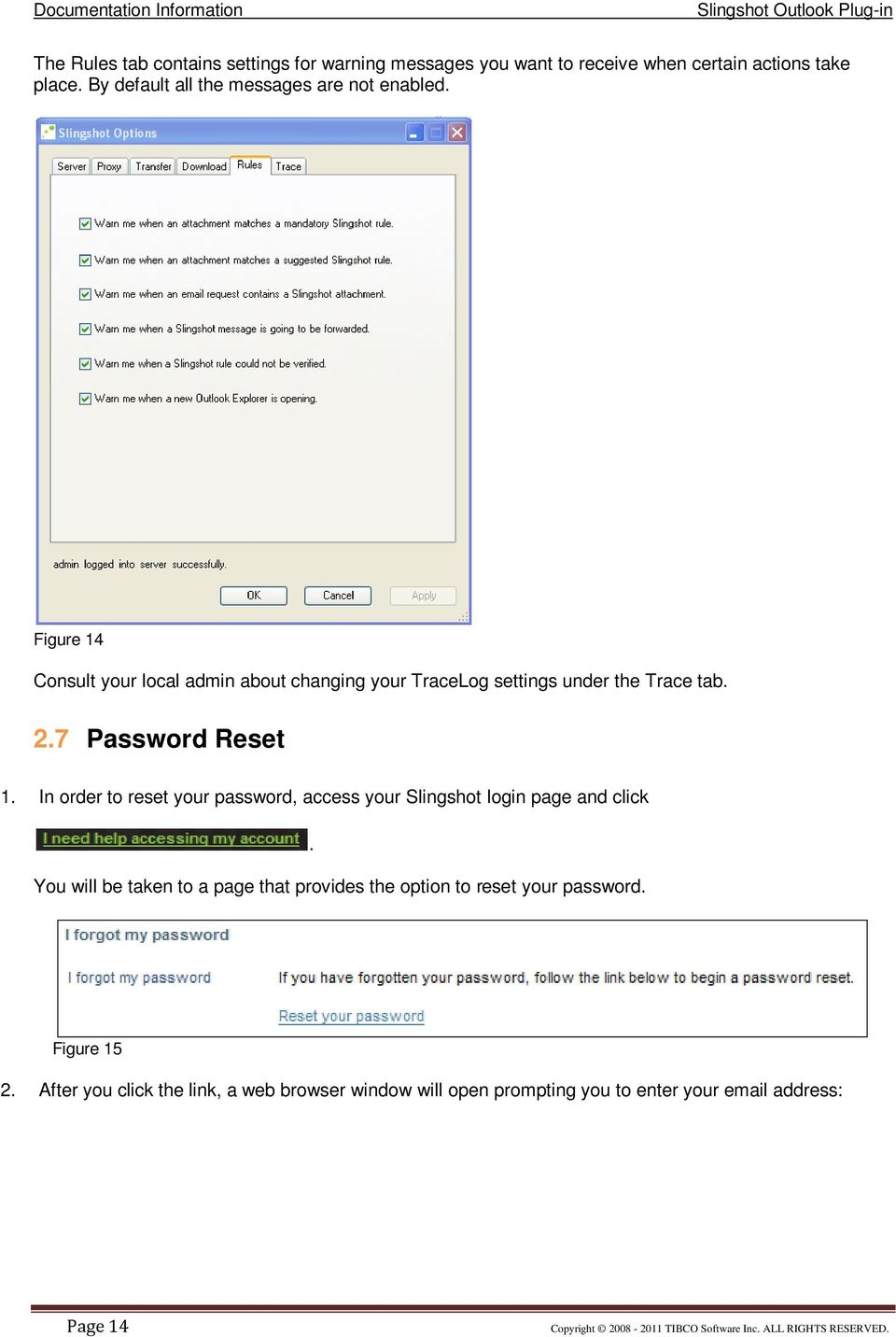 Figure 14 Consult your local admin about changing your TraceLog settings under the Trace tab. 2.7 Password Reset 1.