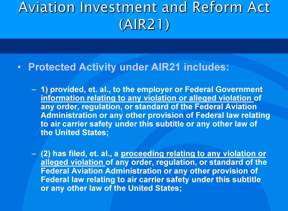 Administration or any other provision of Federal law relating to air carrier safety under this subtitle or any other law of the United States; (2) has filed, et.