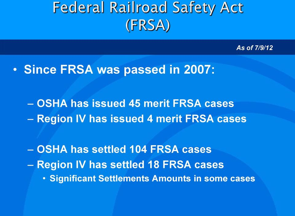 FRSA cases OSHA has settled 104 FRSA cases Region IV has