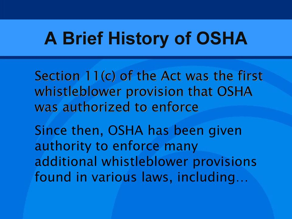 Since then, OSHA has been given authority to enforce many
