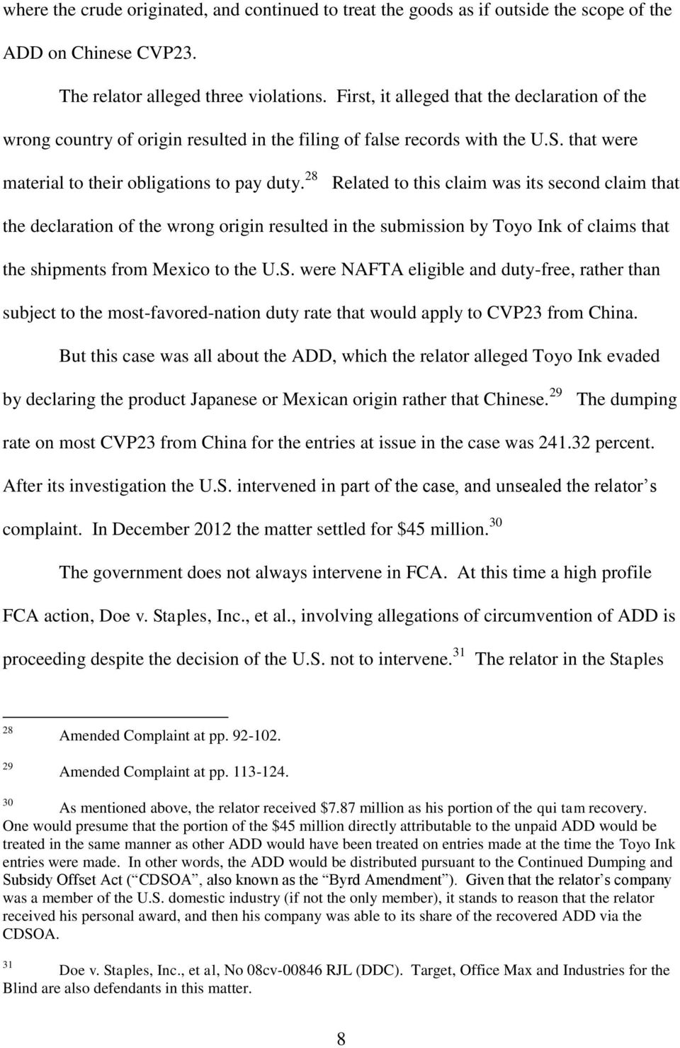 28 Related to this claim was its second claim that the declaration of the wrong origin resulted in the submission by Toyo Ink of claims that the shipments from Mexico to the U.S.