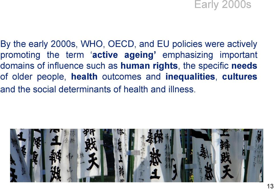 such as human rights, the specific needs of older people, health outcomes