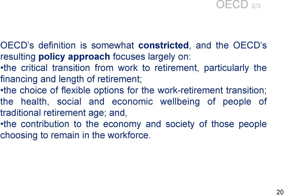 flexible options for the work-retirement transition; the health, social and economic wellbeing of people of