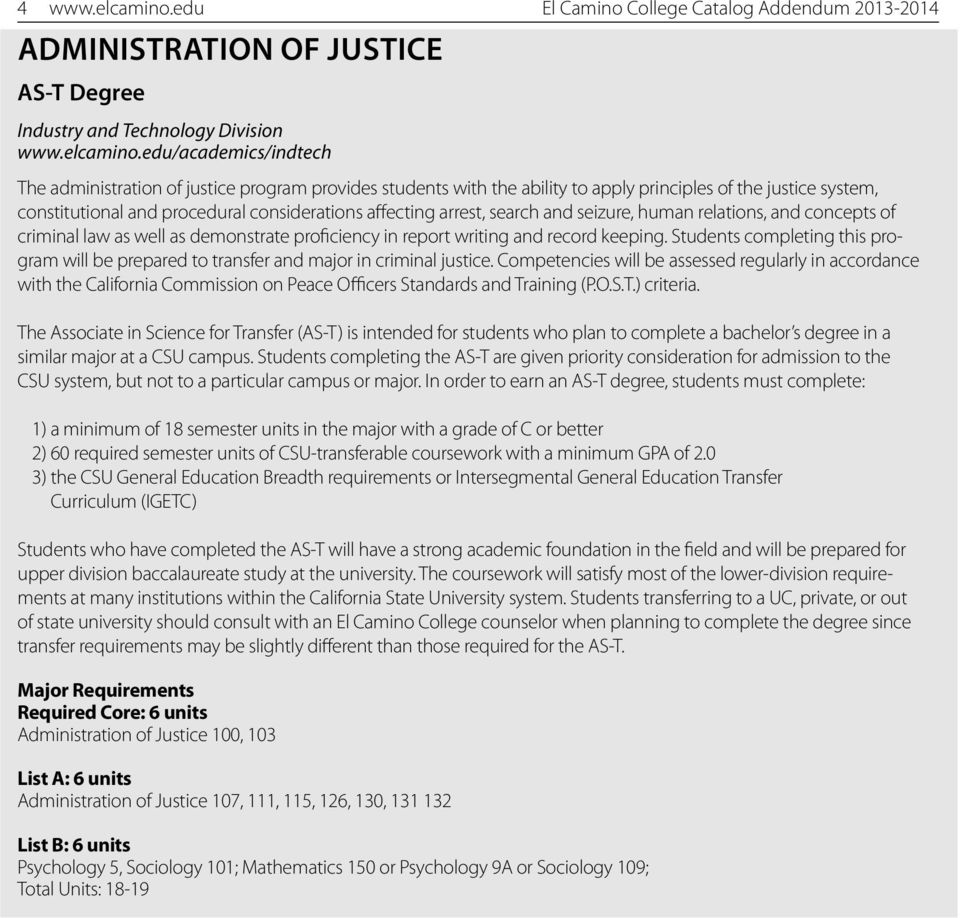 edu/academics/indtech The administration of justice program provides students with the ability to apply principles of the justice system, constitutional and procedural considerations affecting