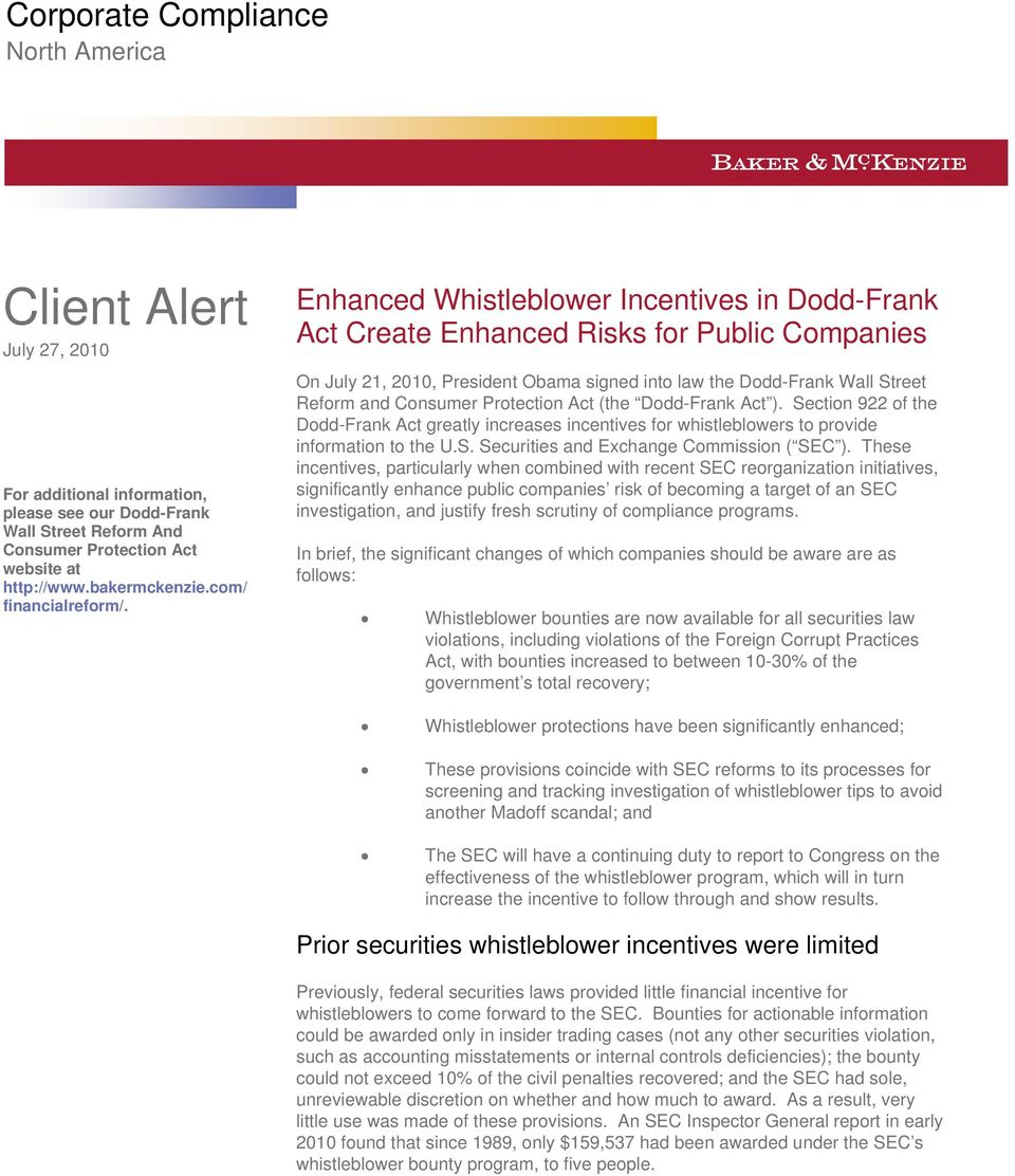 Enhanced Whistleblower Incentives in Dodd-Frank Act Create Enhanced Risks for Public Companies On July 21, 2010, President Obama signed into law the Dodd-Frank Wall Street Reform and Consumer