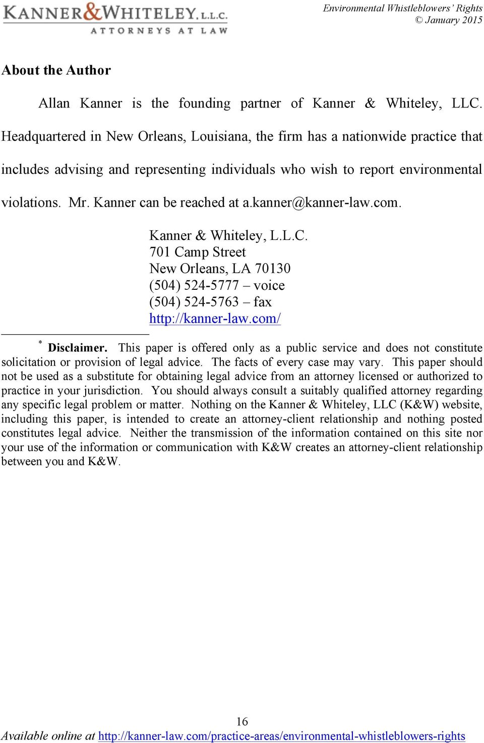 Kanner can be reached at a.kanner@kanner-law.com. Kanner & Whiteley, L.L.C. 701 Camp Street New Orleans, LA 70130 (504) 524-5777 voice (504) 524-5763 fax http://kanner-law.com/ * Disclaimer.