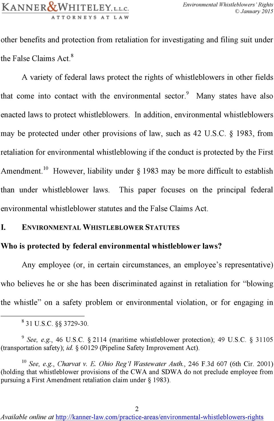 In addition, environmental whistleblowers may be protected under other provisions of law, such as 42 U.S.C.