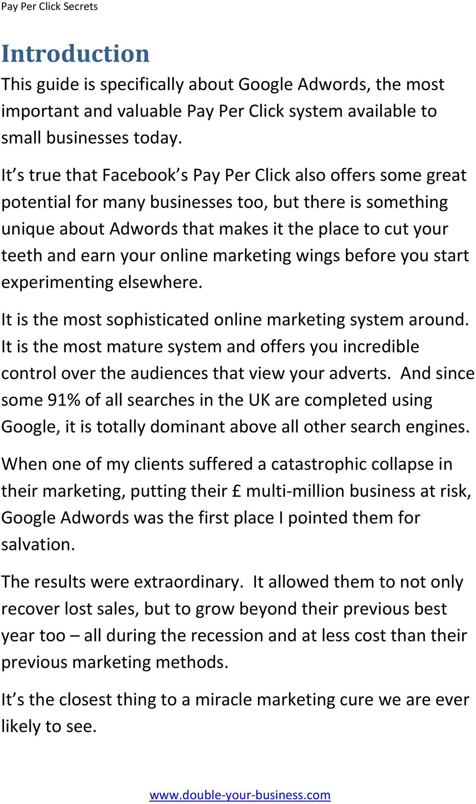 online marketing wings before you start experimenting elsewhere. It is the most sophisticated online marketing system around.