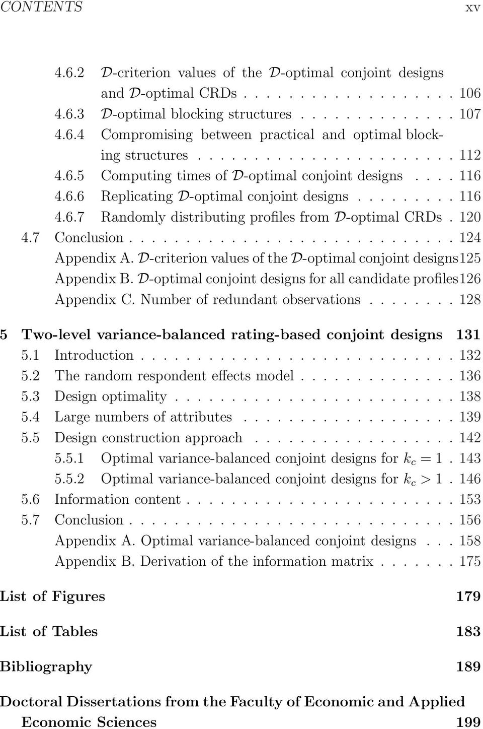 120 4.7 Conclusion............................. 124 Appendix A. D-criterion values of the D-optimal conjoint designs125 Appendix B. D-optimal conjoint designs for all candidate profiles126 Appendix C.