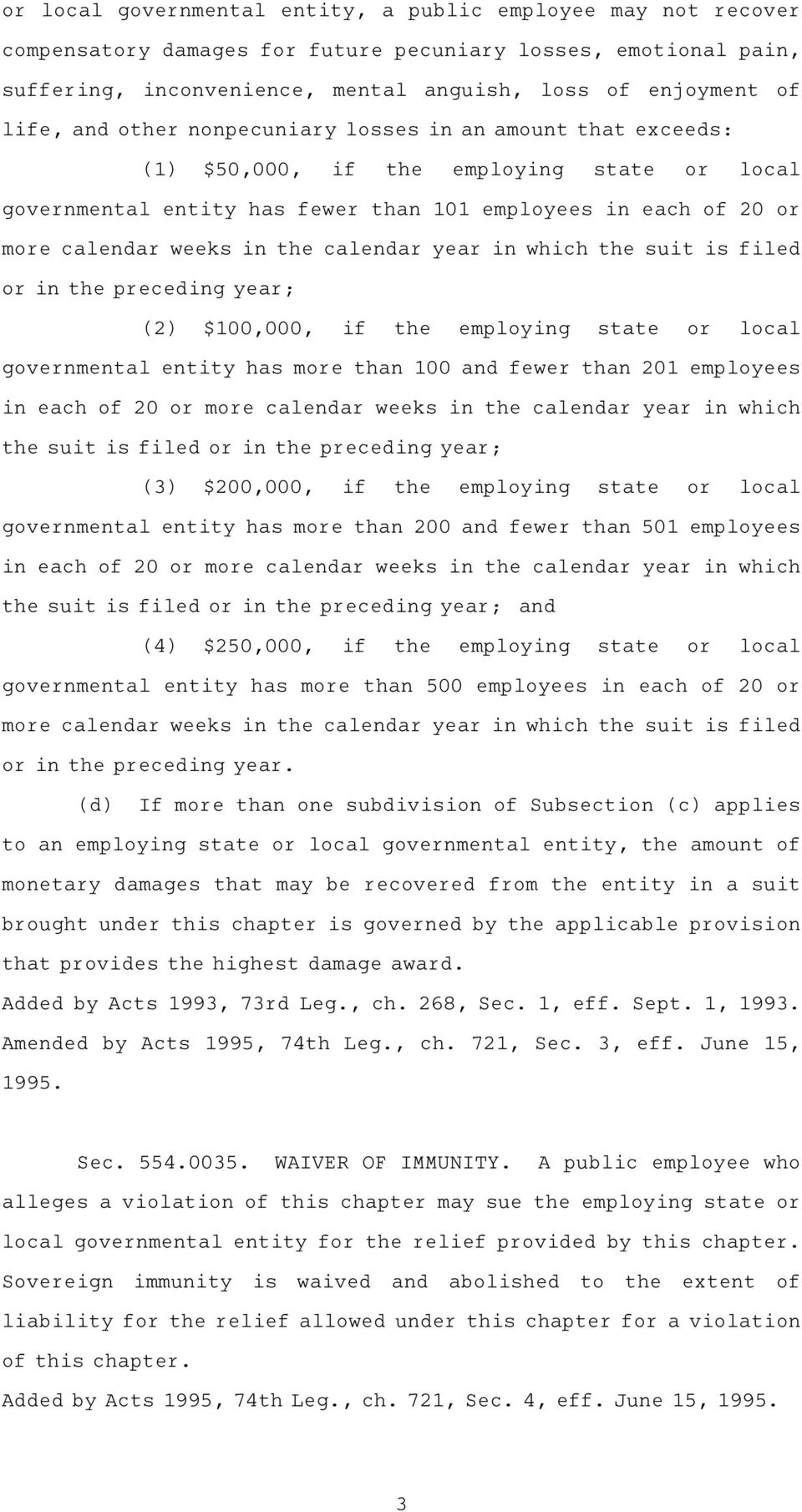 in which the suit is filed in the preceding year; (2)AA$100,000, if the employing state local governmental entity has me than 100 and fewer than 201 employees in each of 20 me calendar weeks in the