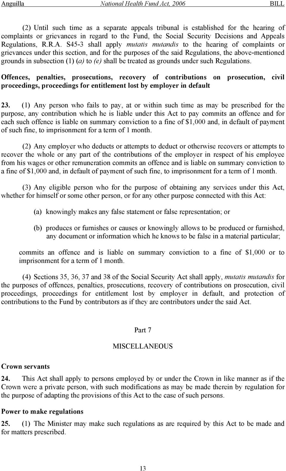 S45-3 shall apply mutatis mutandis to the hearing of complaints or grievances under this section, and for the purposes of the said Regulations, the above-mentioned grounds in subsection (1) (a) to