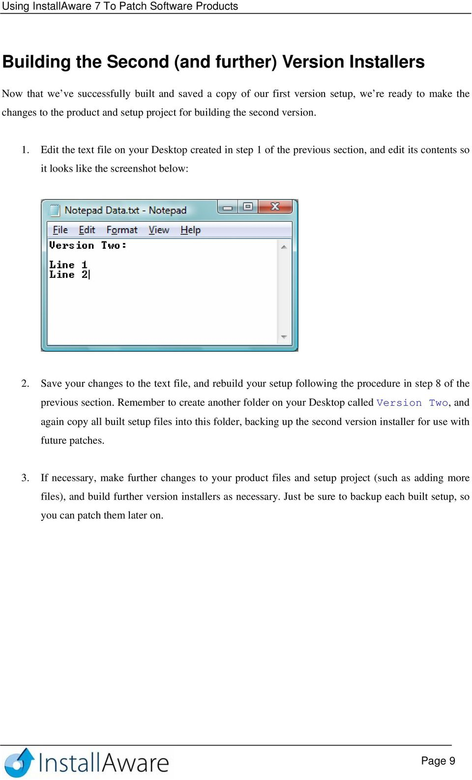 Save your changes to the text file, and rebuild your setup following the procedure in step 8 of the previous section.
