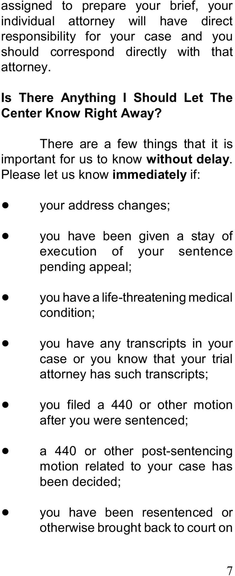 you have been given a stay of execution of your sentence pending appeal;! you have a life-threatening medical condition;!