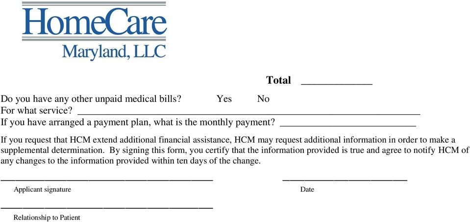 If you request that HCM extend additional financial assistance, HCM may request additional information in order to make a