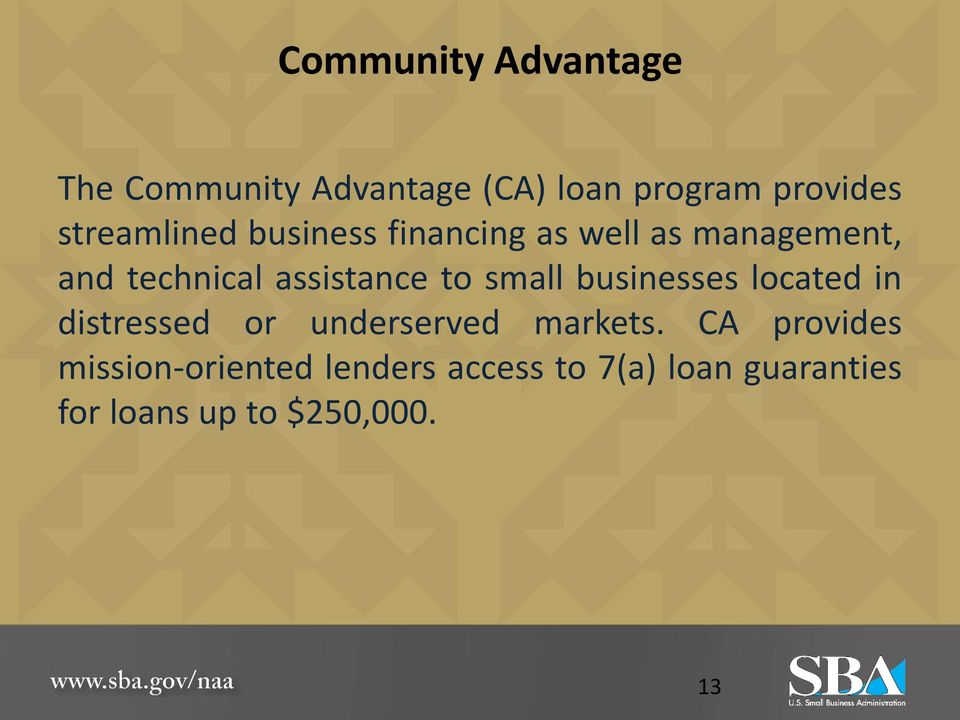 assistance to small businesses located in distressed or underserved markets.