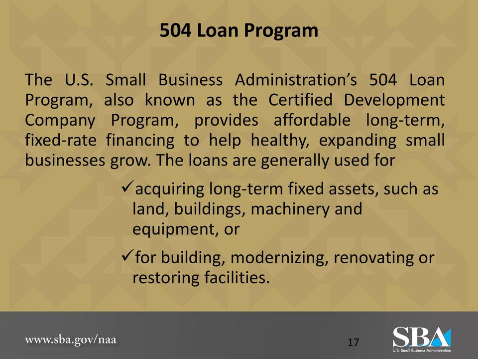 Program, provides affordable long-term, fixed-rate financing to help healthy, expanding small businesses