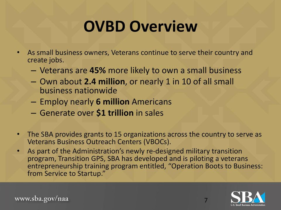 organizations across the country to serve as Veterans Business Outreach Centers (VBOCs).