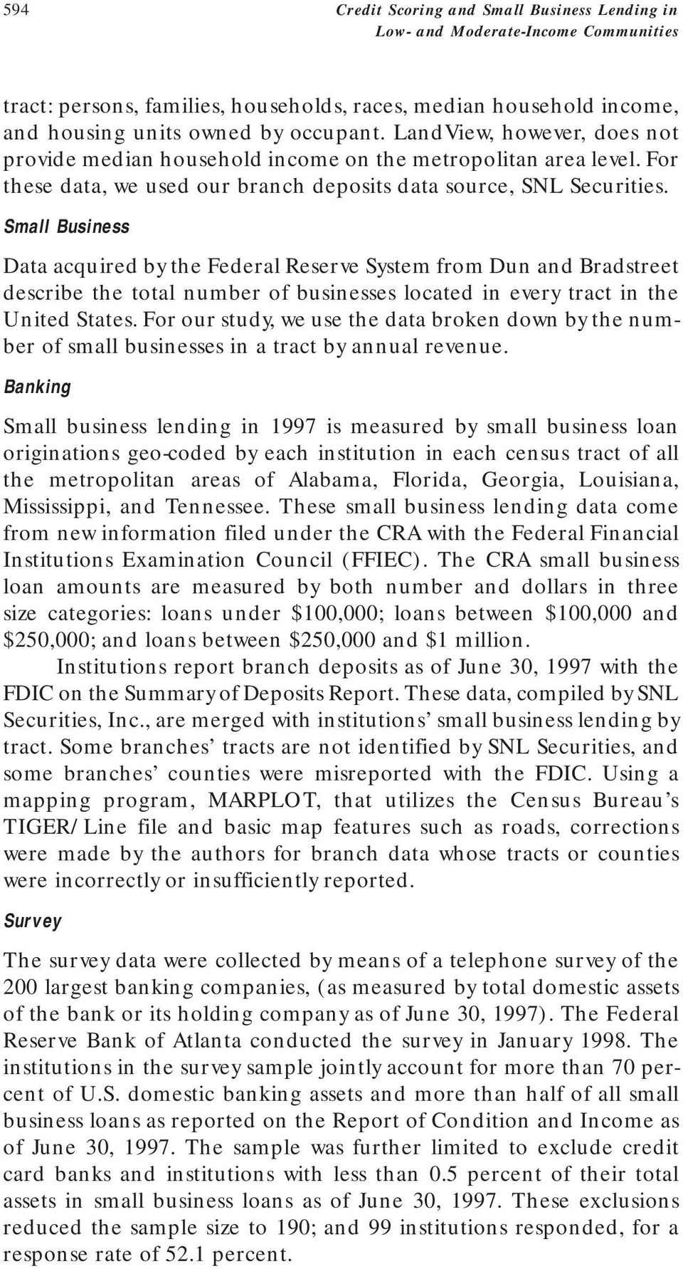 Small Business Data acquired by the Federal Reserve System from Dun and Bradstreet describe the total number of businesses located in every tract in the United States.