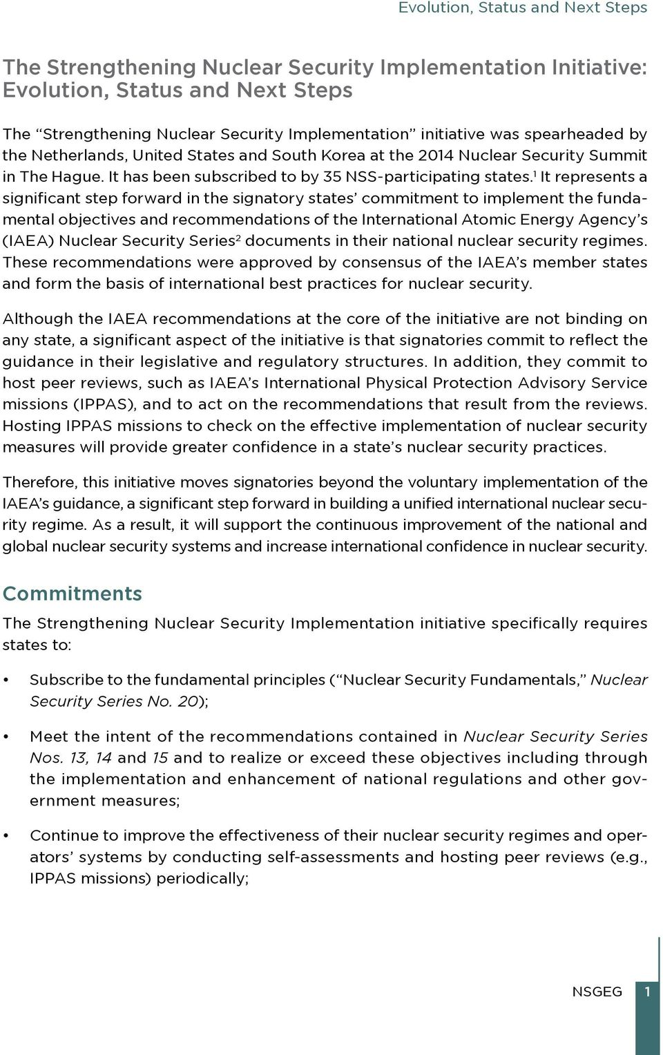 1 It represents a significant step forward in the signatory states commitment to implement the fundamental objectives and recommendations of the International Atomic Energy Agency s (IAEA) Nuclear