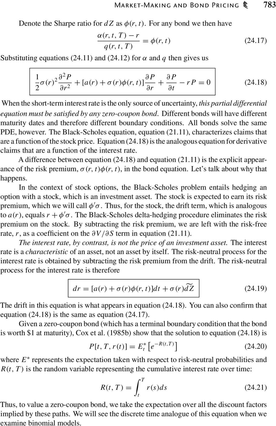 8) When the short-term interest rate is the only source of uncertainty, this partial differential equation must be satisfied by any zero-coupon bond.