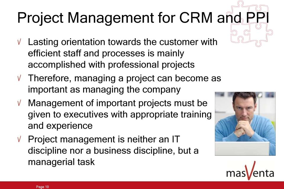 managing the company Management of important projects must be given to executives with appropriate training