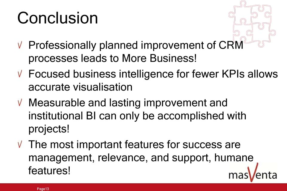 lasting improvement and institutional BI can only be accomplished with projects!