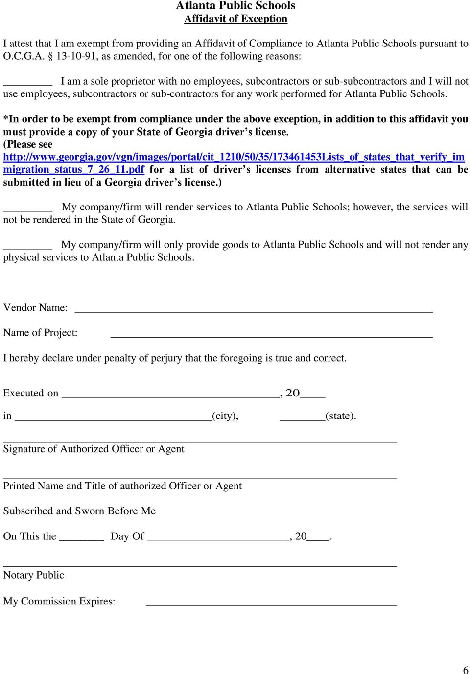 *In order to be exempt from compliance under the above exception, in addition to this affidavit you must provide a copy of your State of Georgia driver s license. (Please see http://www.georgia.