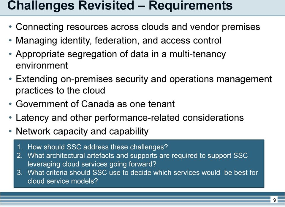 and other performance-related considerations Network capacity and capability 1. How should SSC address these challenges? 2.