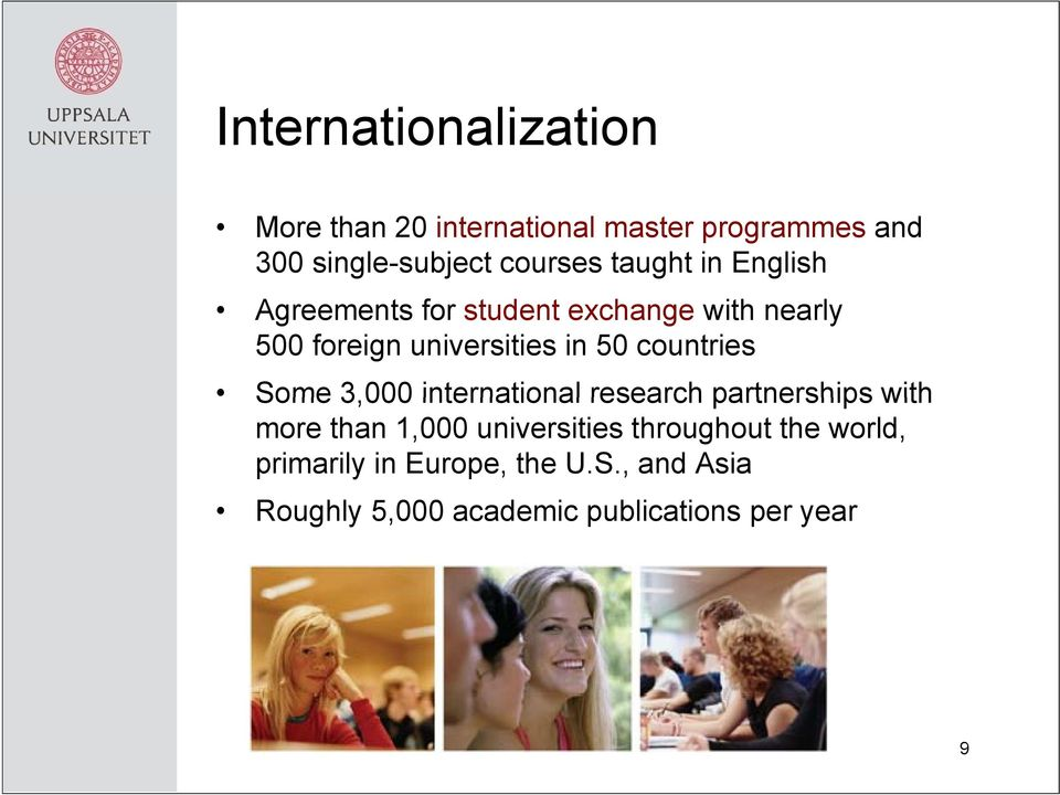 countries Some 3,000 international research partnerships with more than 1,000 universities