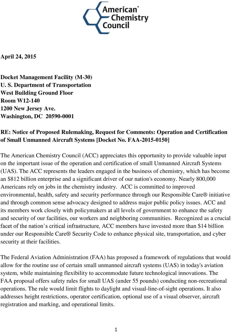 FAA-2015-0150] The American Chemistry Council (ACC) appreciates this opportunity to provide valuable input on the important issue of the operation and certification of small Unmanned Aircraft Systems